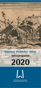 Jahresprogramm 2020 – Museum Wendener Hütte