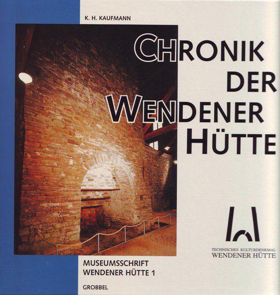 K.H.Kaufmann: Chronik der Wendener Hütte, Museumsschrift Wendener Hütte 1, Olpe 1995 (3)